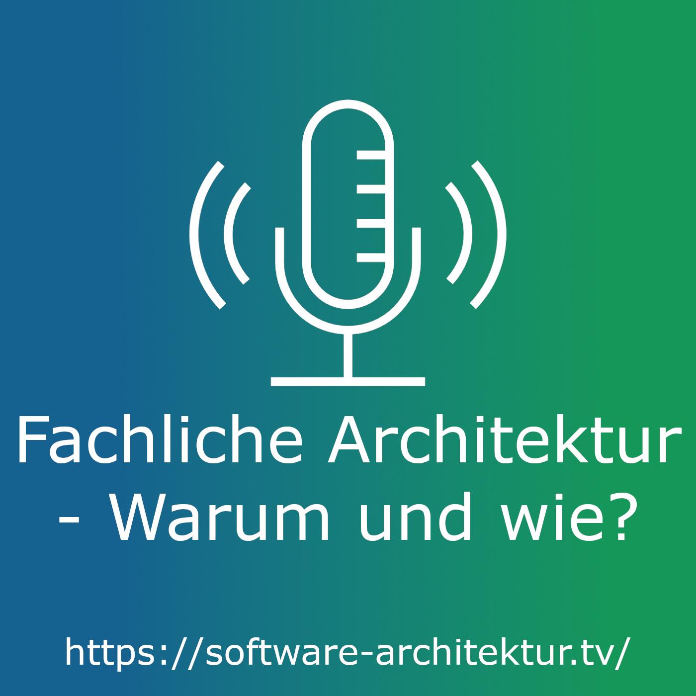 Fachliche Architektur - Warum und wie?