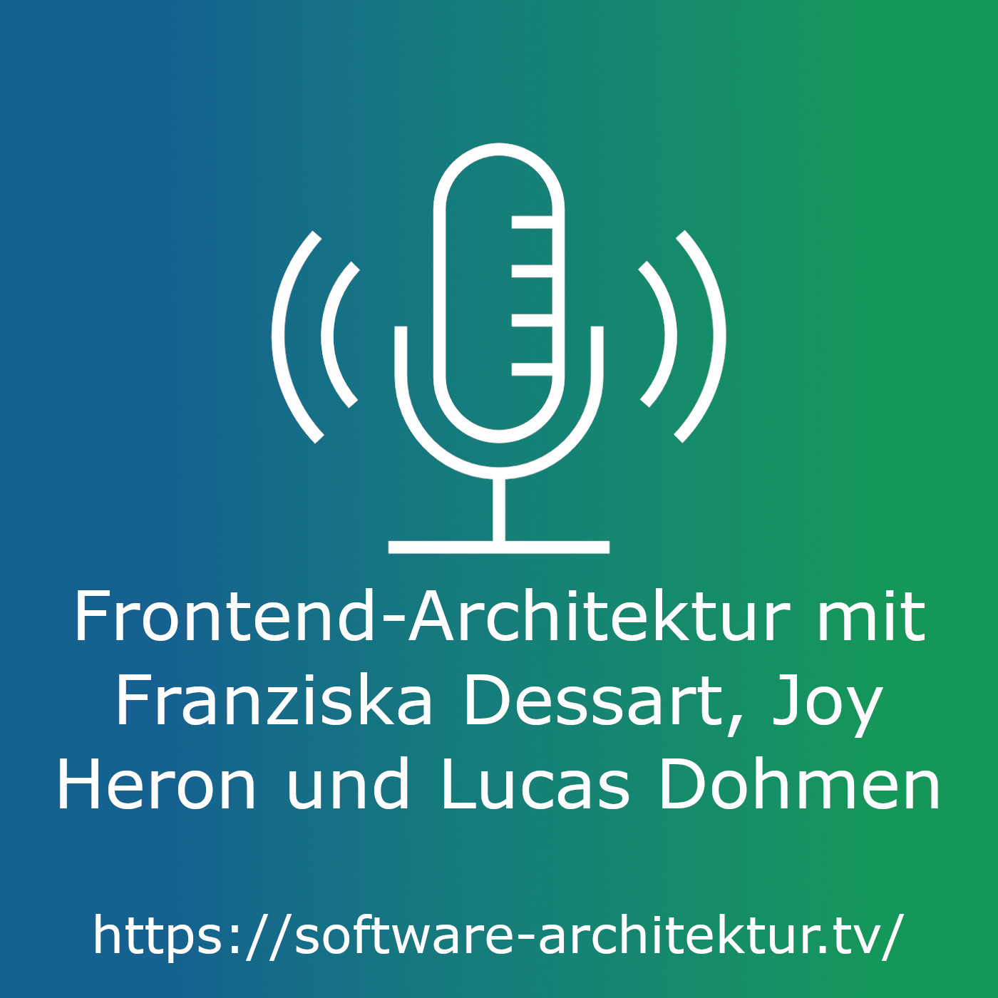 Frontend-Architektur mit Franziska Dessart, Joy Heron und Lucas Dohmen