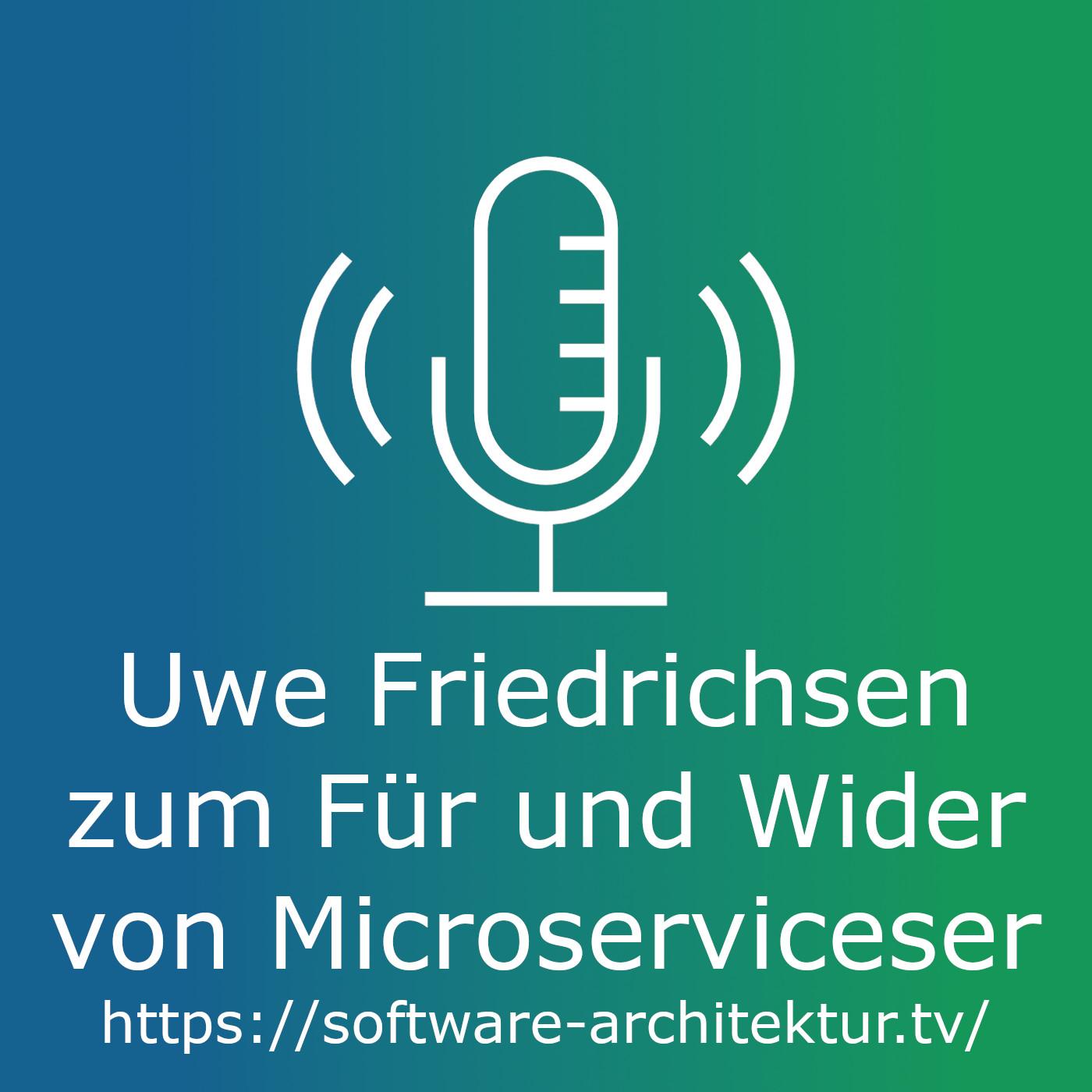 Uwe Friedrichsen zum Für und Wider von Microservices